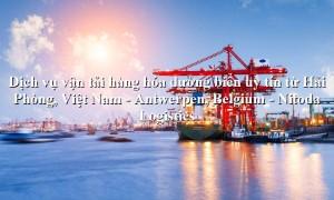 Dịch vụ vận tải hàng giá rẻ tuyến Hải Phòng, Việt Nam - Antwerpen, Belgium