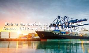 Dịch vụ vận tải hàng uy tín tuyến Toronto, Canada - Hải Phòng, Việt Nam