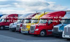Dịch vụ vận tải từ Cảng Tiên Sa - Quảng Ngãi, Quảng Ngãi