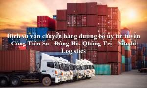 Dịch vụ vận tải từ Cảng Tiên Sa - Đông Hà, Quảng Trị