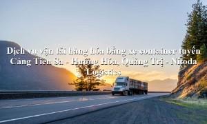 Dịch vụ vận tải từ Cảng Tiên Sa - Hướng Hóa, Quảng Trị